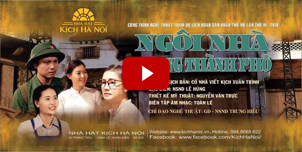 Full: Ngôi nhà trong thành phố – Biểu diễn Nhà hát Kịch Hà Nội